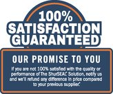 100% Satisfaction Guaranteed - Our Promise to you: If you are not 100% satisfied with the quality or performance of The ShurSEAL Solution, notify us and we'll refund any difference in price compared to your previous supplier.